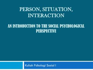 Person, situation, interaction an introduction to the social psychological perspective