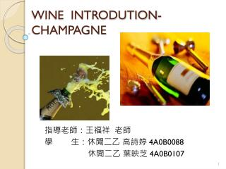 WINE   INTRODUTION- CHAMPAGNE