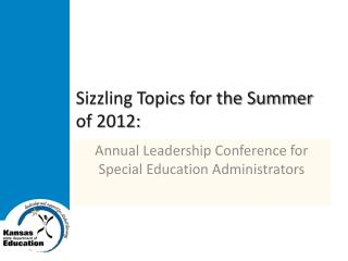 Sizzling Topics for the Summer of 2012: