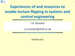 Experiences of and resources to enable lecture flipping in systems and control engineering