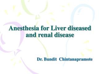Anesthesia for Liver diseased and renal disease