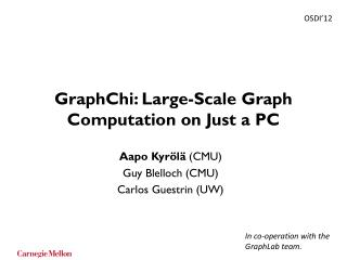 GraphChi : Large-Scale Graph Computation on Just a PC