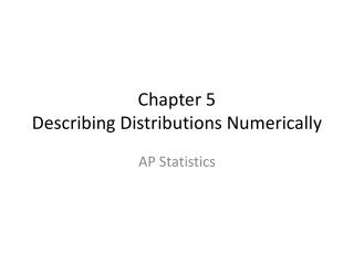 Chapter 5 Describing Distributions Numerically