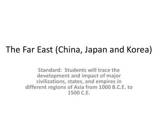 The Far East (China, Japan and Korea)