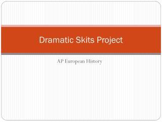 Dramatic Skits Project
