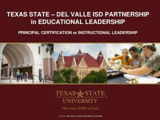TEXAS STATE – DEL VALLE ISD PARTNERSHIP in EDUCATIONAL LEADERSHIP