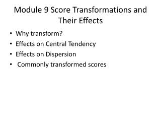 Module 9 Score Transformations and  T heir Effects