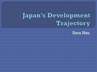 Japan's Development Trajectory