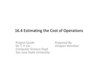 16.4 Estimating the Cost of Operations