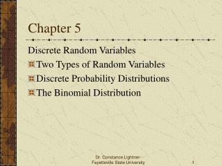 Discrete Random Variables Two Types of Random Variables Discrete Probability Distributions The Binomial Distribution