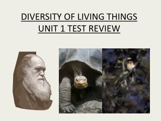 DIVERSITY OF LIVING THINGS UNIT 1 TEST REVIEW