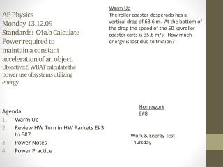 Agenda Warm Up Review HW Turn in HW Packets E#3 to E#7 Power Notes Power Practice