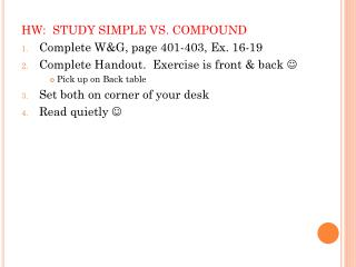 HW:  STUDY SIMPLE VS. COMPOUND Complete  W&G, page 401-403, Ex.  16-19