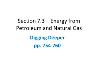 Section 7.3 – Energy from Petroleum and  N atural  G as