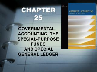 GOVERNMENTAL ACCOUNTING: THE  SPECIAL-PURPOSE FUNDS  AND SPECIAL GENERAL LEDGER