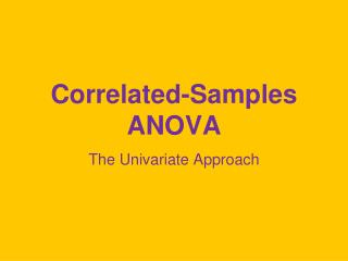 Correlated-Samples ANOVA