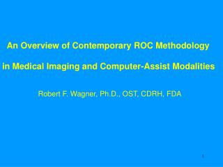 An Overview of Contemporary ROC Methodology   in Medical Imaging and Computer-Assist Modalities
