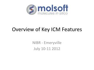 Overview of Key ICM Features
