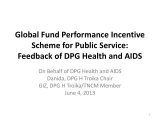 Global Fund Performance Incentive Scheme for Public Service: Feedback of DPG Health and AIDS