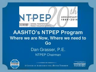 AASHTO's NTPEP Program Where we are Now, Where we need to Go