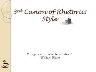 3 rd  Canon of  Rhetoric :  Style