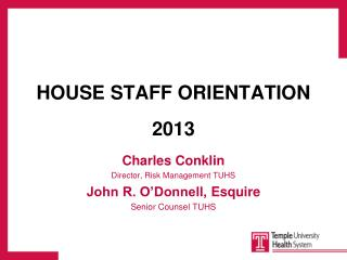 HOUSE STAFF ORIENTATION 2013