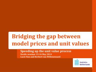 Speeding up the unit  value process Nordic  seminar 15-16 May 2014