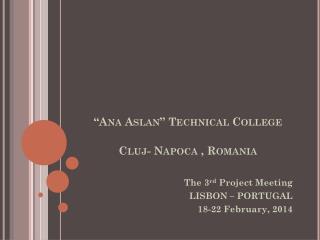 �Ana Aslan� Technical College Cluj- Napoca , Romania