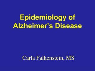 Epidemiology of Alzheimer s Disease