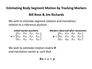 Estimating Body Segment Motion by Tracking  Markers Bill Rose & Jim Richards