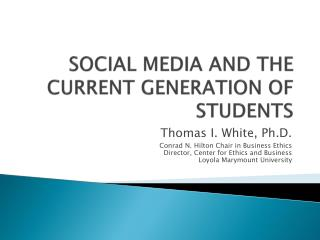 SOCIAL MEDIA AND THE CURRENT GENERATION OF STUDENTS