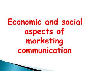 Economic  and social aspects of  marketing communication