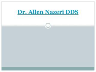 Dr. Allen Nazeri DDS