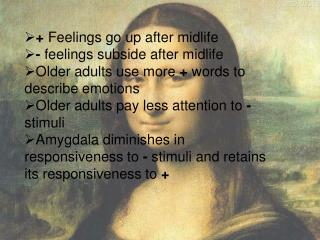 +  Feelings go up after midlife  -  feelings subside after midlife