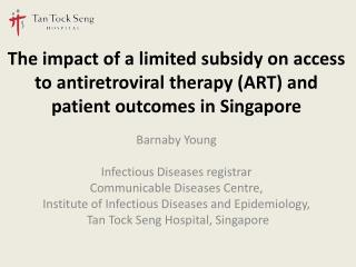 Barnaby Young Infectious Diseases registrar Communicable Diseases Centre,