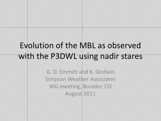Evolution of the MBL as observed with the P3DWL using nadir stares