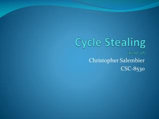 Cycle Stealing (kind of)