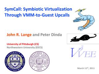 SymCall : Symbiotic Virtualization Through VMM-to-Guest  Upcalls