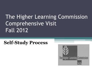 The Higher Learning Commission Comprehensive Visit Fall 2012