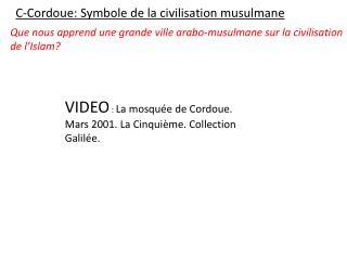 C-Cordoue: Symbole de la civilisation musulmane