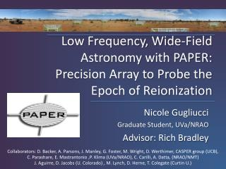 Low Frequency, Wide-Field Astronomy with PAPER: Precision Array to Probe the Epoch of Reionization