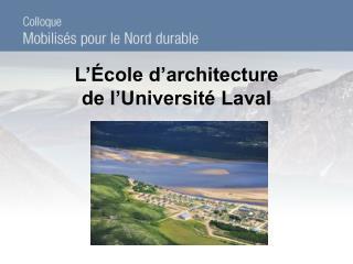 L'École d'architecture  de l'Université Laval