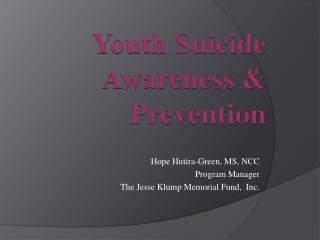 Hope  Hutira -Green, MS, NCC Program Manager The Jesse Klump Memorial Fund,  Inc.