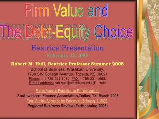 Beatrice Presentation February 22, 2005 Robert M. Hull, Beatrice Professor Summer 2005
