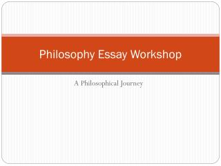 Philosophy Essay Workshop