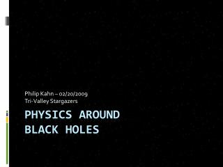 Physics around Black Holes