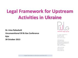 Legal Framework for Upstream Activities in Ukraine