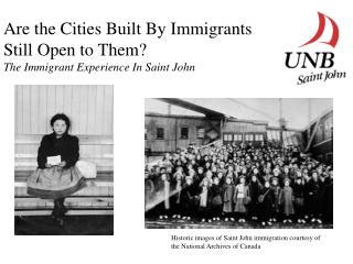 Are the Cities Built By Immigrants  Still Open to Them The Immigrant Experience In Saint John