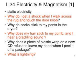 L 24 Electricity & Magnetism [1]