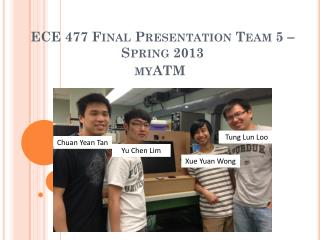 ECE 477 Final Presentation Team 5    Spring 2013